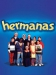 serie de TV Hermanas